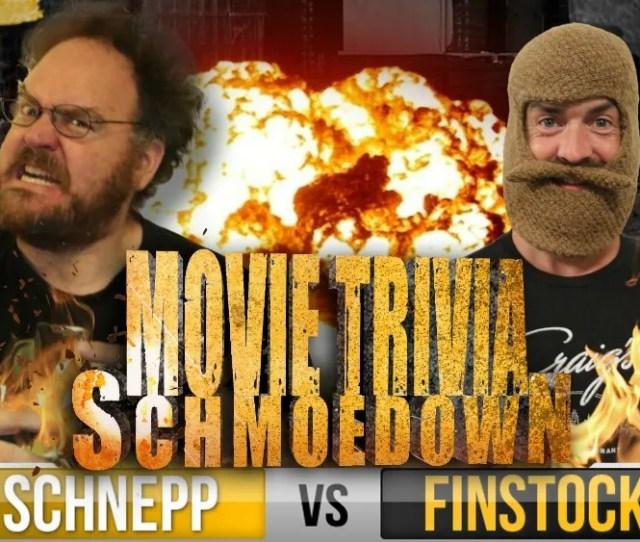 Movie Trivia Schmoedown Schnepp Finstock