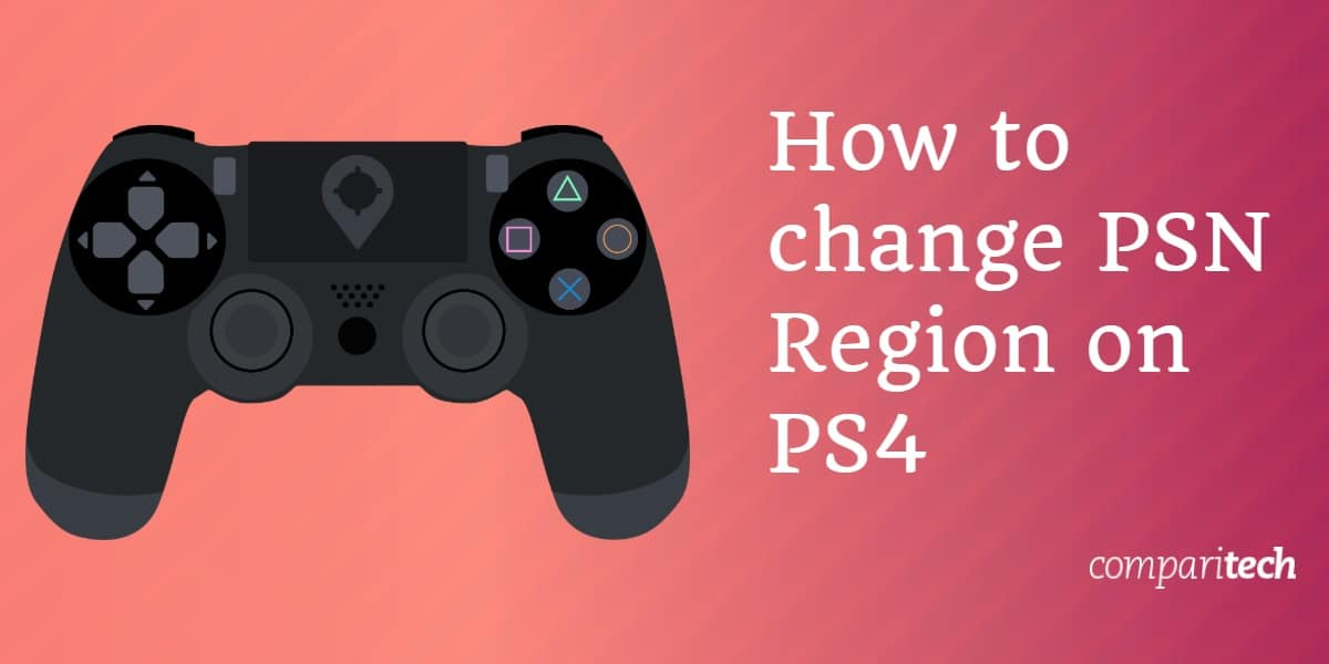 How To Change Psn Region On Ps4 And Access Foreign Psn Stores