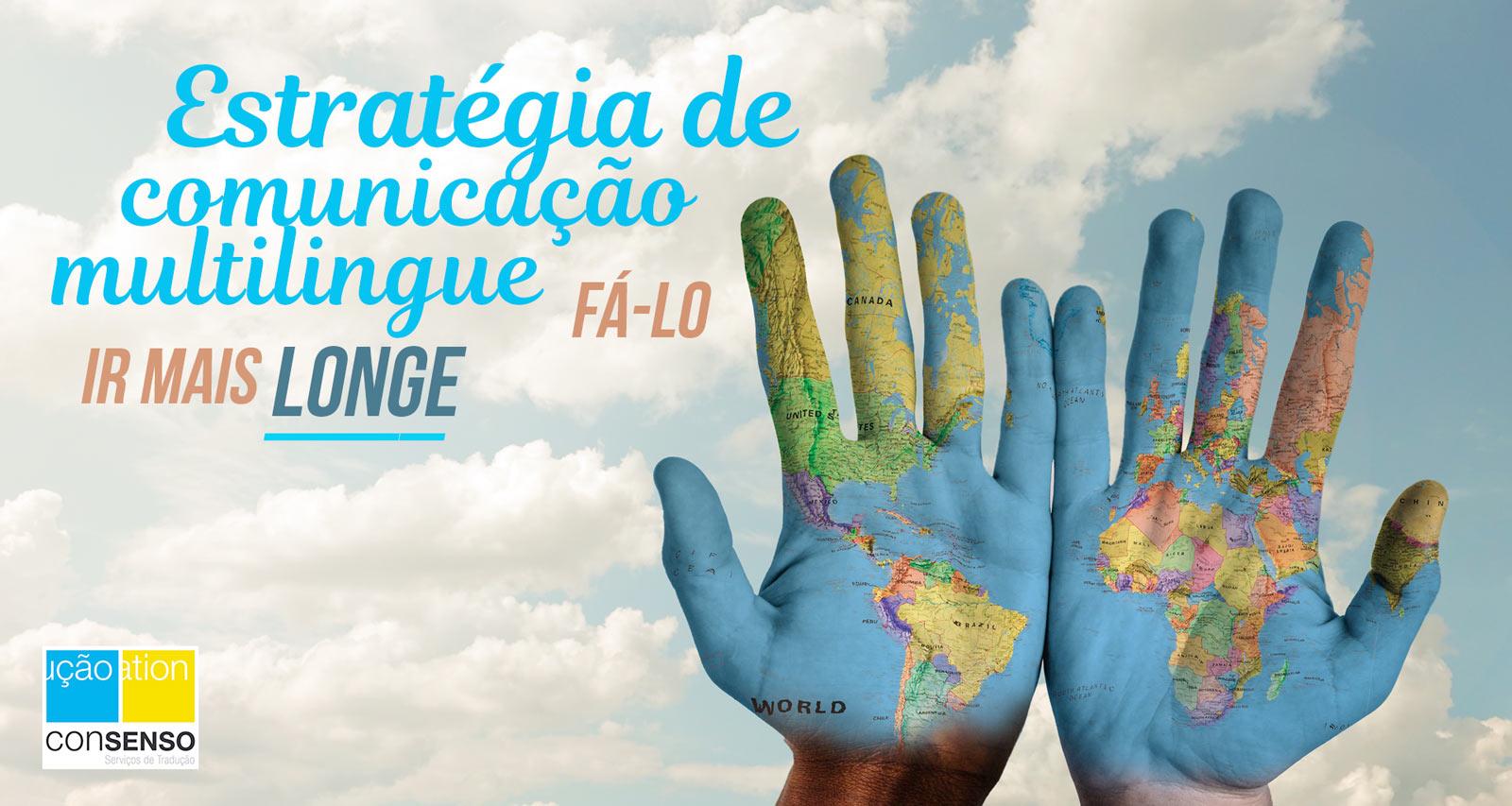 Estratégia de Comunicação Multilingue: Consenso Global - Serviços de Tradução