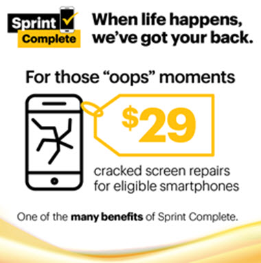 Sprint Complete means never having to live with a cracked screen.