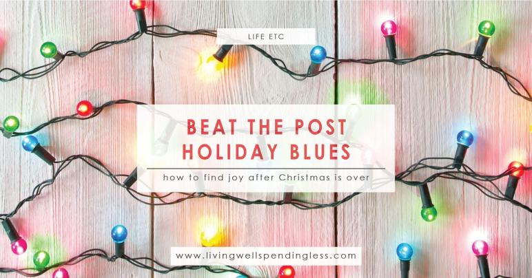 Beat Post Holiday Blues Ways Find Joy After Christmas