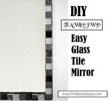 Diy Easy Glass Tile Mirror Frame Find Way Jwp