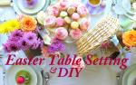 Easter Table Setting Easy Diy Ideas Kier Mellour