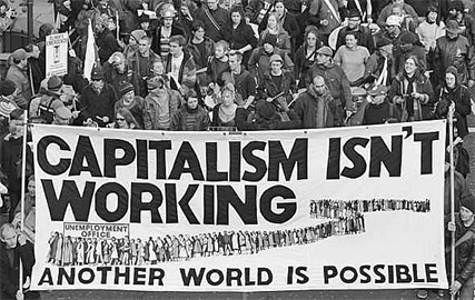Capitalism Isn't Working:Another World is Possible