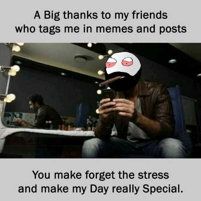 Dopl3r Com Memes A Big Thanks To My Friends Who Tags Me In