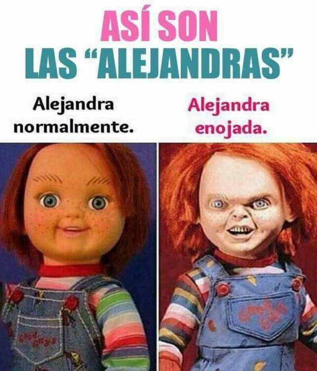 Dopl3r Com Memes Asi Son Las Alejandras Alejandra Alejandra