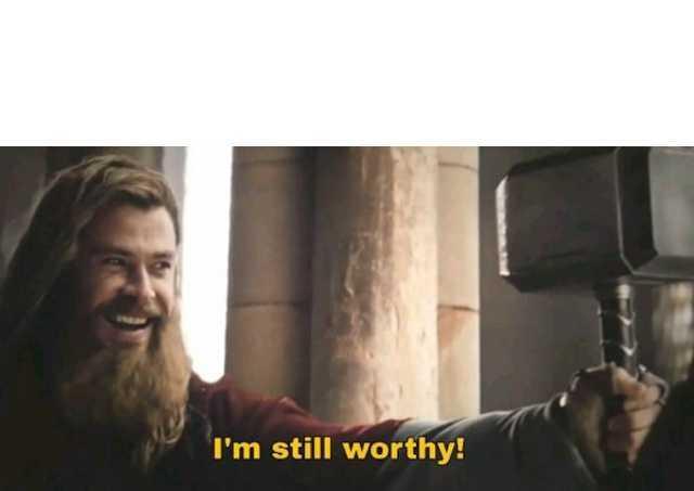 Dopl3r Com Memes I M Still Worthy Thor Holding The Hammer