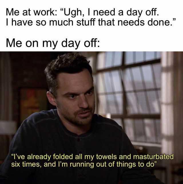 Dopl3r Com Memes Me At Work Ugh I Need A Day Off I Have So