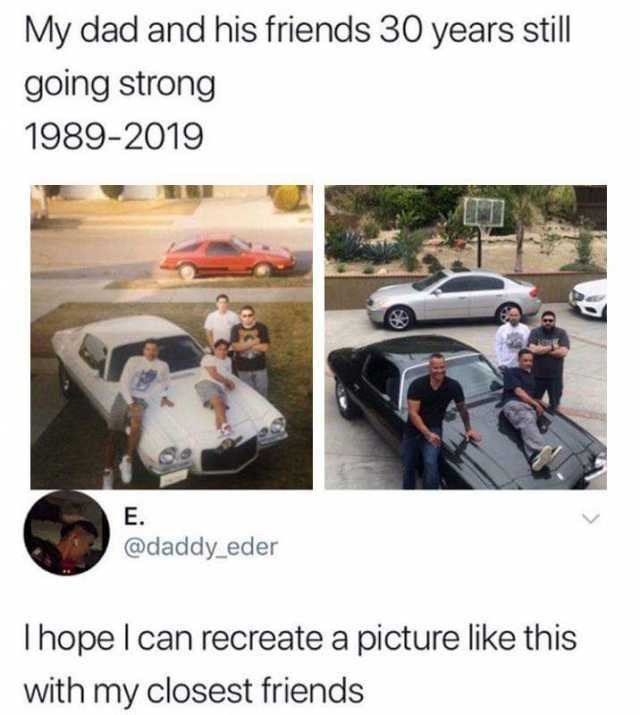 Dopl3r Com Memes My Dad And His Friends 30 Years Still Going