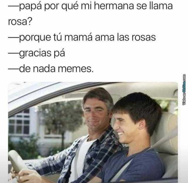 Dopl3r Com Memes Papa Por Que Mi Hermana Se Llama Rosa