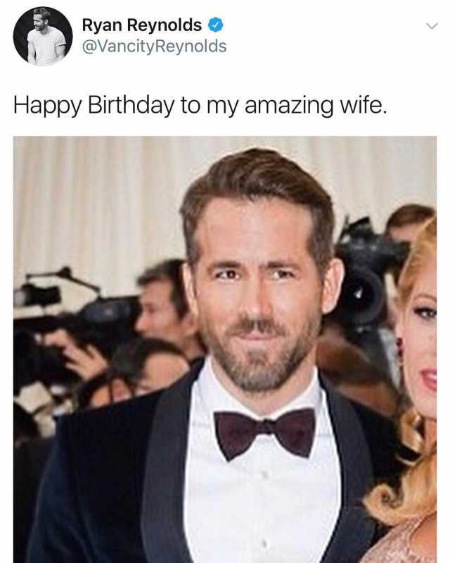Dopl3r Com Memes Ryan Reynolds しす Vancityreynolds Happy Birthday To My Amazing Wife