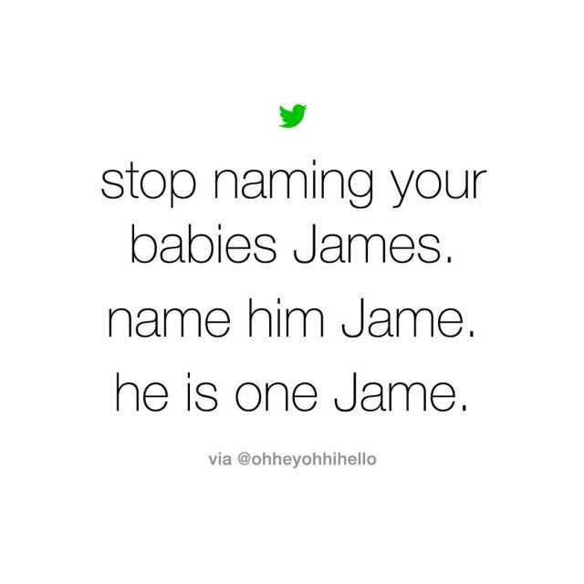 Dopl3r Com Memes Stop Naming Your Babies James Name Nim Jame