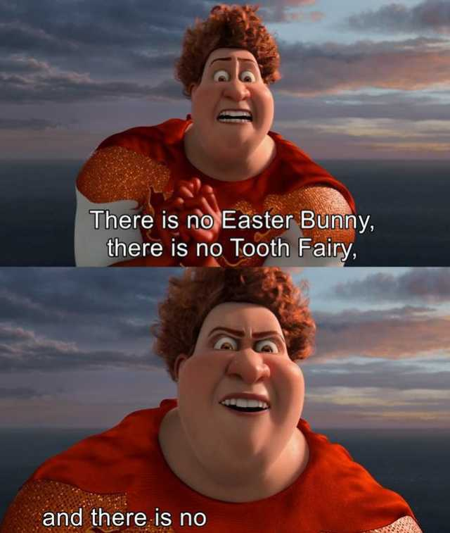 Dopl3r Com Memes There Is No Easter Bunny There Is No Tooth