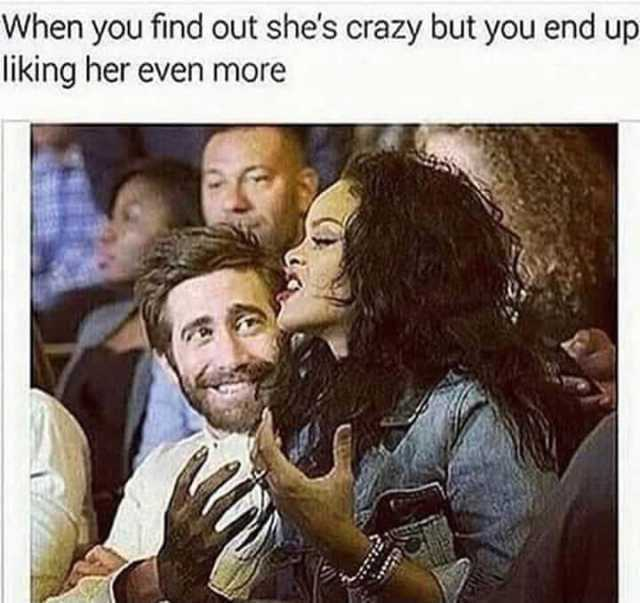 She S Crazy And Just When You Think You Ve Reached The Bottom Of Her Craziness There S A Crazy Underground Garage I Swear Yo Crazy Meme On Loveforquotes Com