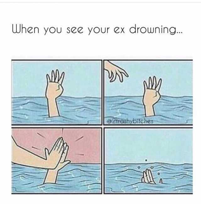 Dopl3r Com Memes When You See Your Ex Drowning 2trashybitches