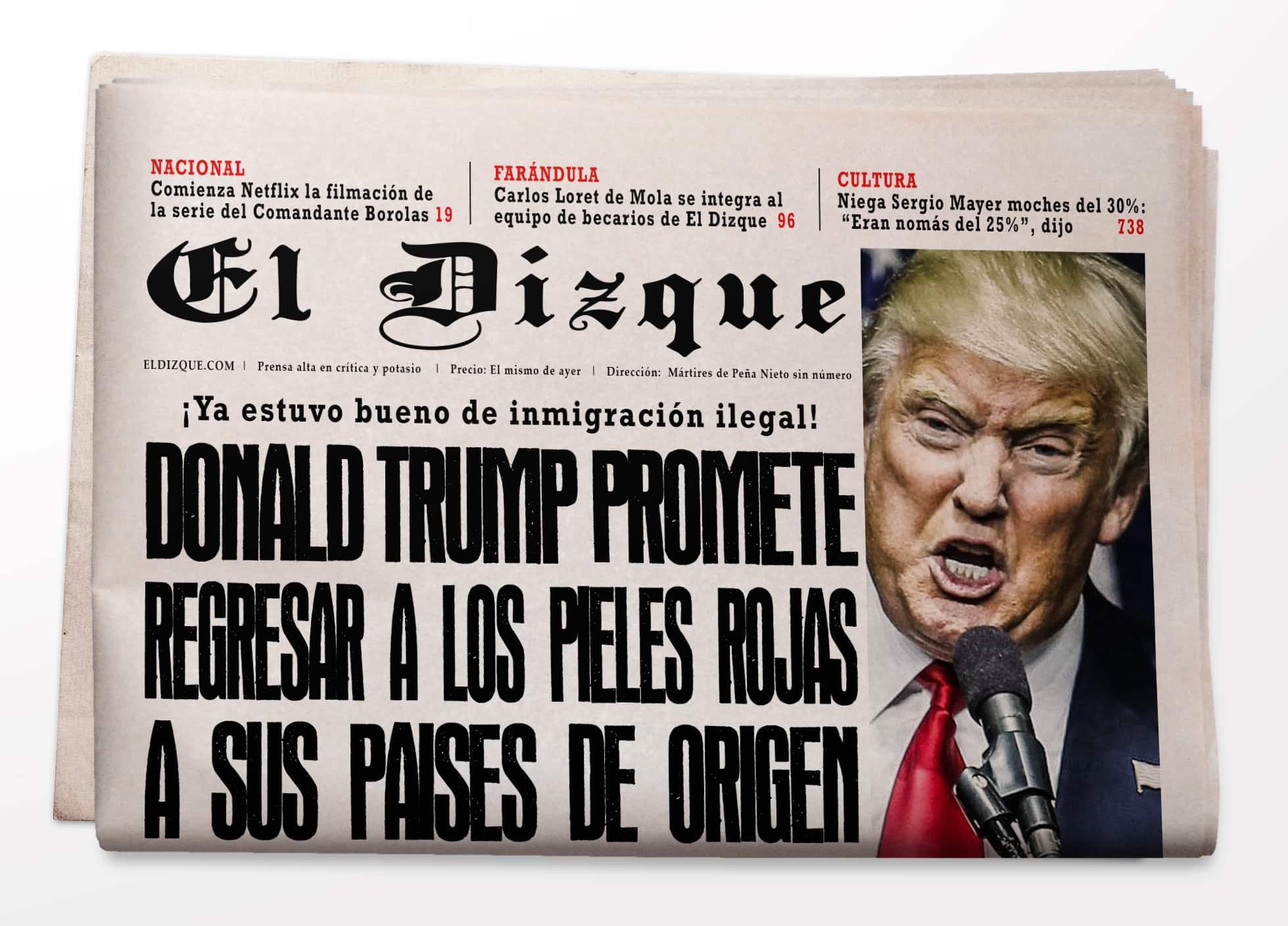Donald Trump promete regresar a los pieles rojas a sus países de origen