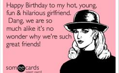 Happy Birthday To My Young Fun Hilarious Girlfriend Dang We