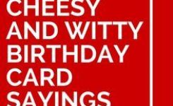 Cheesy And Witty Birthday Card Sayings
