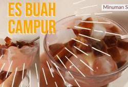 Cara Memasak Resep buka puasa EP.9 : Es Buah Campur (kurma, apel, cincau dll) | Resep Sahur | Drink On Top