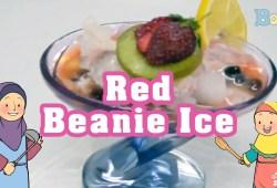Cara Memasak Menu Buka Puasa Red Beanie Ice – Resep Mudah