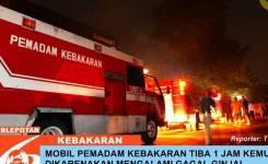 Mobil Pemadam Kebakaran Tiba Di Lokasi  Jam Kemudian Menurut Tim Pemadam Kebakaran Pihaknya Terlambat Datang Karena Mobilnya Mengala L Ginjal Dan