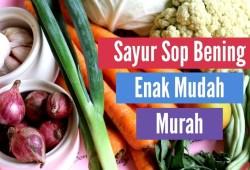 Cara Memasak Resep Sayur Sop Bening || Enak Seger Mudah Dan Murah || Cuma Rp 20.000 Bisa Buat Sekeluarga