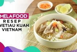 Cara Memasak Fimela Food: Resep Buka Puasa Kwetiau Kuah Vietnam