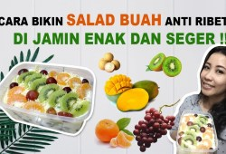 Cara Memasak RESEP CARA MEMBUAT SALAD BUAH SEGAR DAN ENAK | HOW TO MAKE FRUIT SALAD HOME MADE
