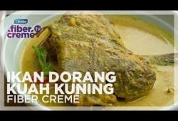 Cara Memasak Resep Ramadhan FiberCreme TV –  Menu Buka Puasa & Sahur – Ikan Dorang Kuah Kuning