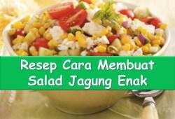 Cara Memasak Salad Jagung | Resep Cara Membuat Salad Jagung