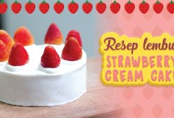 Cara Memasak RESEP CAKE STROBERI & KRIM ANTI ENEG | STRAWBERRY CREAM CAKE RECIPE