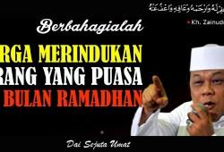 Video Ramadhan: Berbahagialah Surga Merindukan Orang Yang Puasa Di Bulan Ramadhan – Ceramah KH Zainuddin MZ