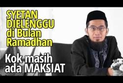 Video Ramadhan: Maksud Setan diBelenggu di bulan Ramadhan – Ustadz Adi Hidayat Lc MA