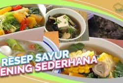 Cara Memasak Resep Sahur: 5 Resep Sayur Bening Sederhana yang Pas Buat Sahur, Catat, ya!
