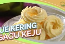 Cara Memasak Resep Kue Kering: Kue Kering Sagu Keju yang Renyah dan Lumer di Mulut