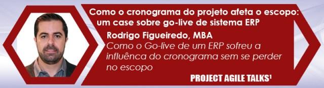 Project Agile Talks - Rodrigo Fiqueiredo