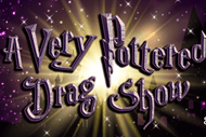 A Very Pottered Drag Show
