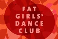 Fat Girls* Dance Club