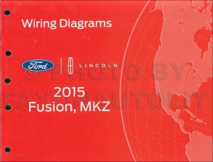 2015 Ford Fusion Lincoln MKZ Wiring Diagram Manual Original
