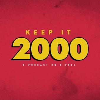 Keep it 2000