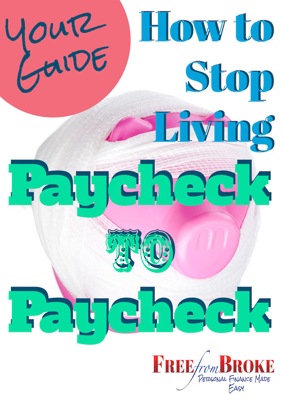 Your guide on how to stop living paycheck to paycheck