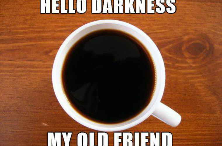 As Dark As Black Coffee Funny Pictures Quotes Memes