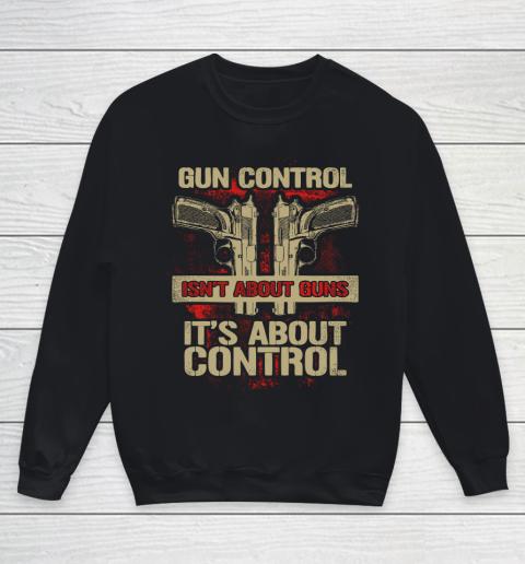 Veteran Shirt Gun Control Not About Guns Youth Sweatshirt