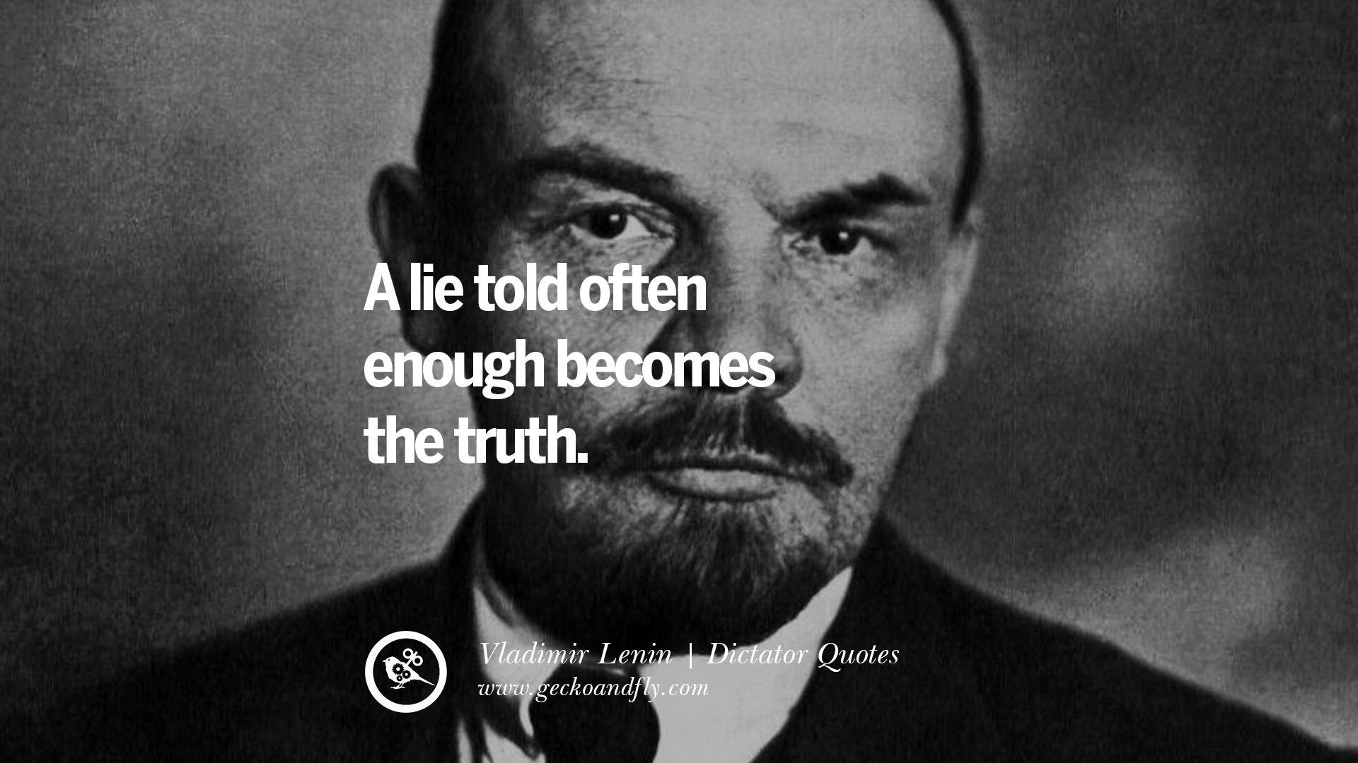 10 Famous Quotes By Some of the World s Worst Dictators A lie told often enough becomes the truth    Vladimir Lenin Famous Quotes  By Some