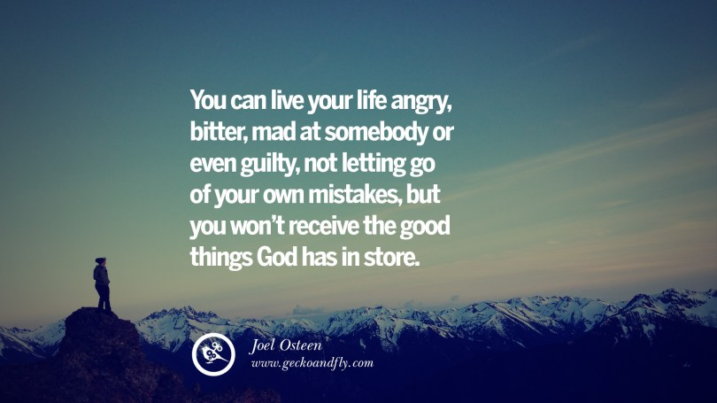 you can live your life angry bitter mad at somebody or even guilty - Letting Go Quotes