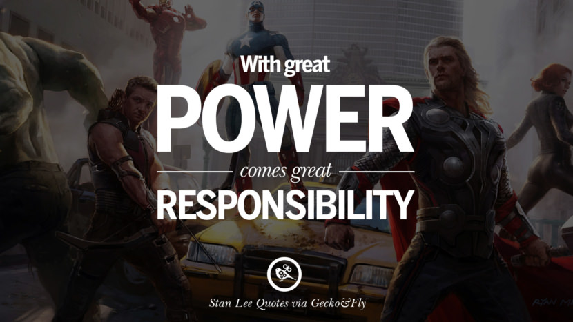 Stan Lee Quotes With great power, comes great responsibility.
