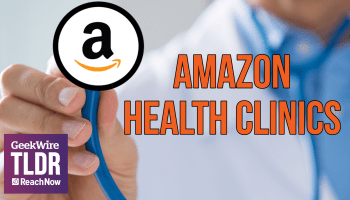 TLDR: Amazon plans to open health clinics, Steve & Connie Ballmer's $59M commitment for at-risk students, Samsung smart speaker
