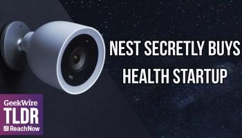 TLDR: Nest secretly buys digital health startup