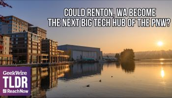TLDR: Inside Renton's effort to become the next big tech hub of the Pacific Northwest