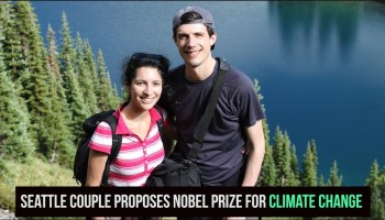 A Nobel Prize for fighting climate change? Seattle couple proposes a world-changing recognition